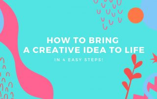 how to bring a creative idea to life in 4 easy steps